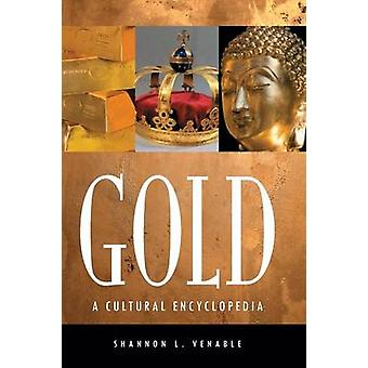 Gold A Cultural Encyclopedia by Kenny & Shannon