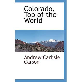 Colorado Top of the World by Carson & Andrew Carlisle