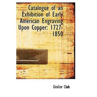 Katalog av en utställning av tidig amerikansk gravyr på koppar 17271850 av Club & Grolier
