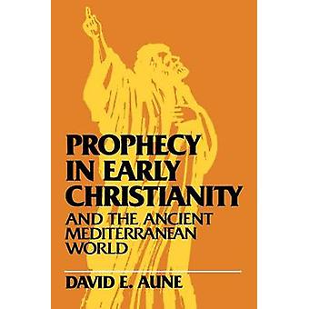 Prophecy in Early Christianity and the Ancient Mediterranean World by Aune & David