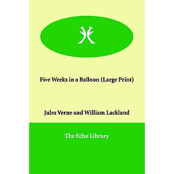 Five Weeks in a Balloon by Verne & Jules