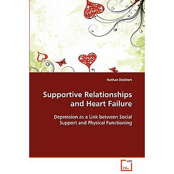 Supportive Relationships and Heart Failure by Deichert & Nathan
