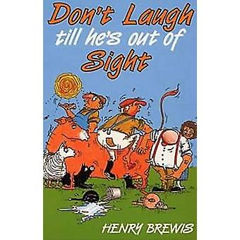 Don't Laugh Till He's Out of Sight by Henry Brewis - 9781903366974 Bo