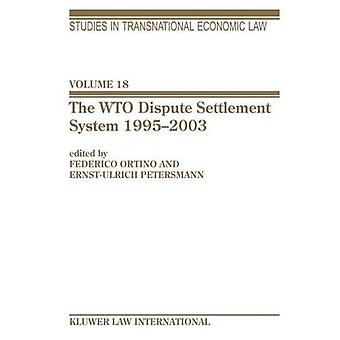 The WTO Dispute Settlement System 19952003 by Ortino