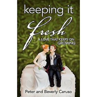 Keeping It Fresh  A Love that Keeps on Growing by Caruso & Peter