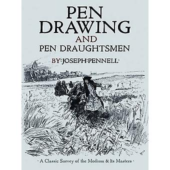 Pen Drawing and Pen Draughtsmen - A Classic Survey of the Medium and I