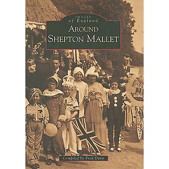 Shepton Mallet by Fred Davies - 9780752421971 Book