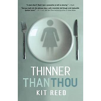 Thinner Than Thou by Kit Reed - 9780765311955 Book