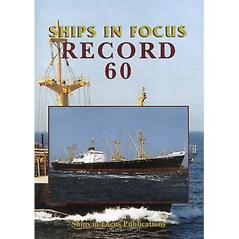 Ships in Focus Record 60 by Ships In Focus Publications - 97809928263