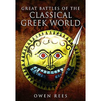 Grandi battaglie del mondo greco classico di Owen Rees-97814738272