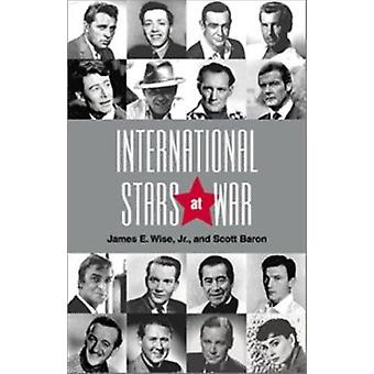 International Stars at War by James E Wise Jr - Scott Baron - 9781557