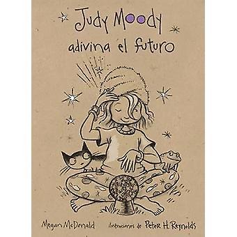 Judy Moody Adivina El Futuro by Megan McDonald - Peter H Reynolds - 9