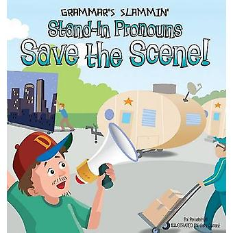 Stand-In Pronouns Save the Scene! by Pamela Hall - Gary Currant - 978