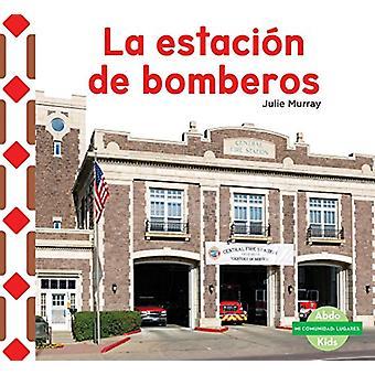 La Estacion de Bomberos (the Fire Station ) by Julie Murray - 9781624
