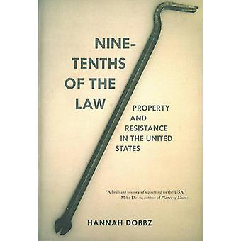 Nine-Tenths of the Law - Property and Resistance in the United States