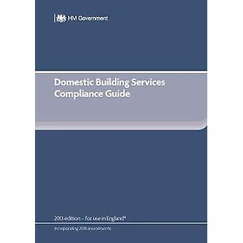 Domestic Building Services Compliance Guide - 2018 edition by DCLG - 9