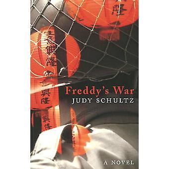Freddy's War - A Novel by Judy Schultz - 9781897142554 Book