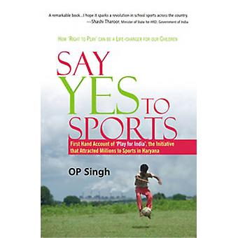 Say Yes to Sports by O.P. Singh - 9788183283359 Book