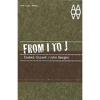 From I to J by Isabel Coixet - John Berger - Rocio San Claudio Santa