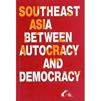 Southeast Asia Between Autocracy and Democracy by Mikael Gravers - 97