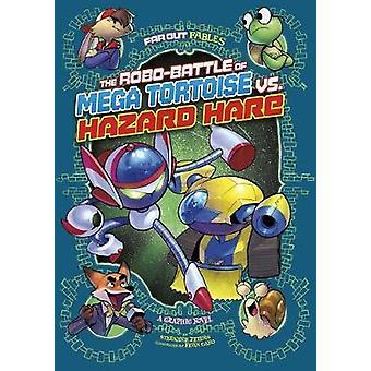 The Robo-Battle of Mega Tortoise vs. Hazard Hare - A Graphic Novel by