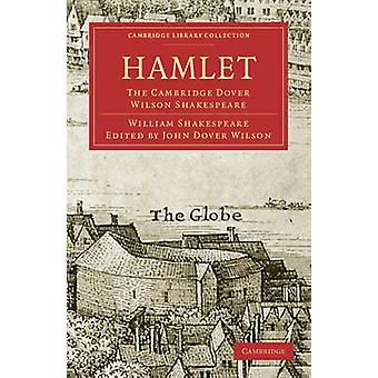 Hamlet - William Shakespearen Cambridge Dover Wilson Shakespeare