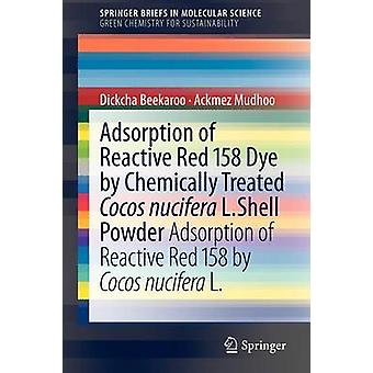 Adsorption of Reactive Red 158 Dye by Chemically Treated Cocos Nucife