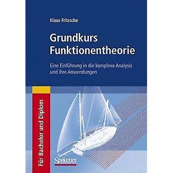 Grundkurs Funktionentheorie - Eine Einfuhrung in Die Komplexe Analysis