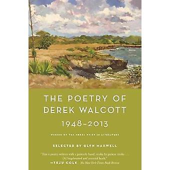 The Poetry of Derek Walcott 1948-2013 by Derek Walcott - 978037453757