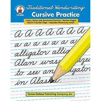 Traditional Handwriting - Cursive Practice - Grades 2 - 5 by Carson-De