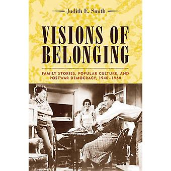 Visions of Belonging - Family Stories - Popular Culture - and Postwar