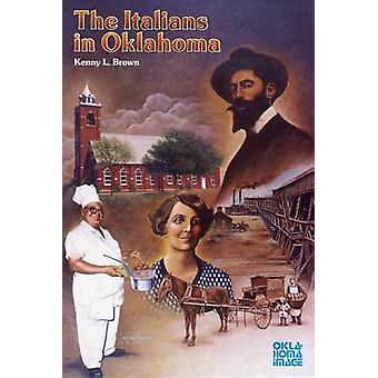 The Italians in Oklahoma by Brown & Kenny L.