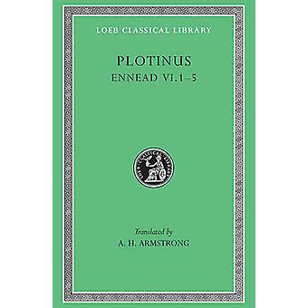 Ennead Bk. 6 by Plotinus & Translated by A Armstrong & Translated by D A Campbell