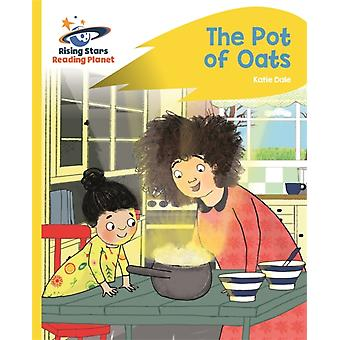 Reading Planet  The Pot of Oats  Yellow Rocket Phonics by Katie Dale