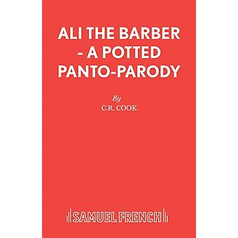 Ali the Barber  A Potted PantoParody by Cook & C.R.