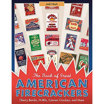 Book of Great American Firecrackers by Jack Nash