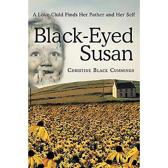 BlackEyed Susan A LoveChild Finds Her Father and Her Self by Cummings & Christine Black