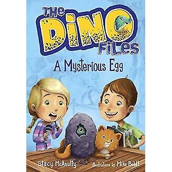 Dino Files 1 Salaperäinen muna kirjoittanut Stacy McAnulty