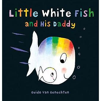 Little White Fish and His Daddy by Guido Genechten - 9781605373669 Bo