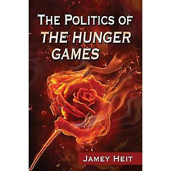 Politics of the Hunger Games by Heit & Jamey