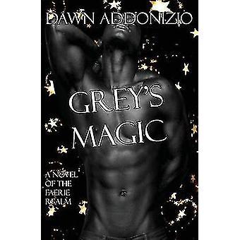 Greys Magic by Addonizio & Dawn