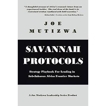 Savannah Protocols Strategy Playbook for Leading in SubSaharan Africa Frontier Markets by Mutizwa & Joe