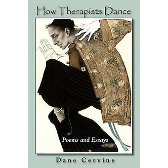 How Therapists Dance Poems and Essays by Cervine & Dane