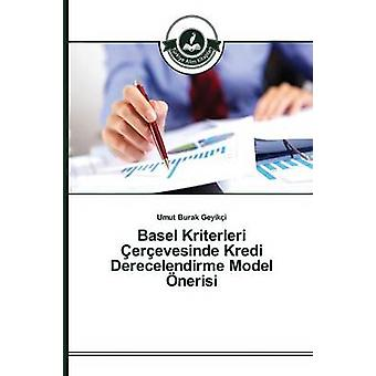 Basel Kriterleri erevesinde Kredi Derecelendirme Model nerisi by Geyiki Umut Burak