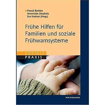 Frhe Hilfen fr Familien und soziale Frhwarnsysteme by Bastian & Pascal
