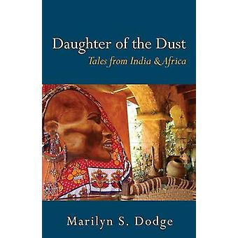 Daughter of the Dust by Dodge & Marilyn S.