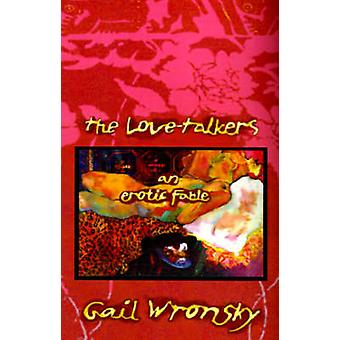 The LoveTalkers An Erotic Fable by Wronsky & Gail