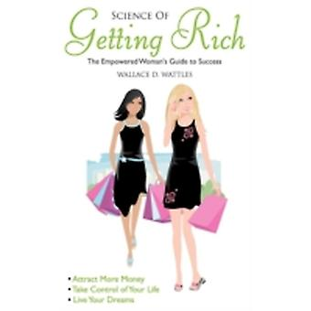 Science of Getting Rich Empowered Womans Guide To Success by Wattles & Wallace D