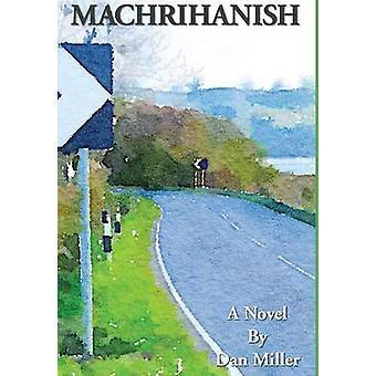 Machrihanish A Novel by Miller & Dan