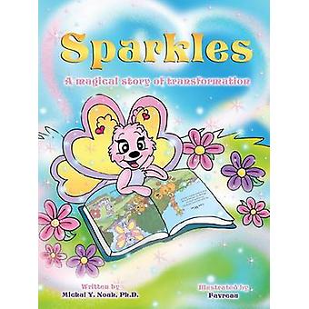 SPARKLES A MAGICAL STORY OF TRANSFORMATION AWARDWINNING CHILDRENS BOOK Destinatario del prestigioso Moms Choice Award di Noah & Michal Y